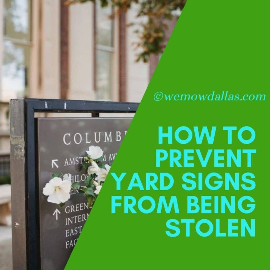 How To Prevent Yard Signs From Being Stolen